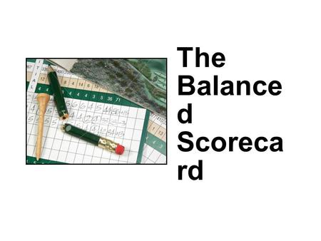 The Balance d Scoreca rd. We must summit and return before dark What must we do to implement our strategy? Objectives We will measure our climbing rate.