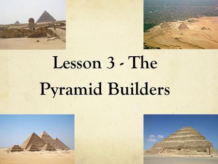 Lesson 3 - The Pyramid Builders. The Old Kingdom The First Dynasty Began around 2925 B.C. Dynasty – a line of rulers from the same family The order in.