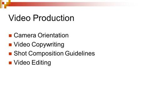 Video Production Camera Orientation Video Copywriting Shot Composition Guidelines Video Editing.