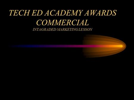 TECH ED ACADEMY AWARDS COMMERCIAL INTAGRADED MARKETING LESSON.