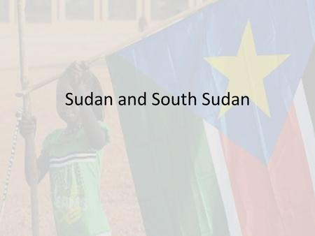 Sudan and South Sudan. Independence Before 1956 the area that is now known as Sudan and South Sudan was controlled by the British and Egyptians. After.