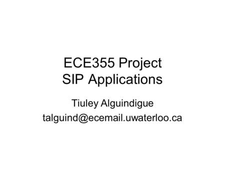 ECE355 Project SIP Applications Tiuley Alguindigue