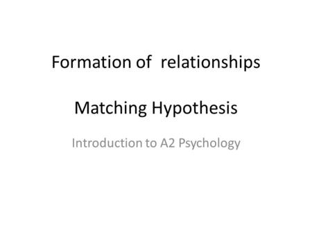 a report of matching hypothesis theory Psychology coursework matching hypothesis abstract the aims of this it would suggest matching couples with as part of social exchange theory.