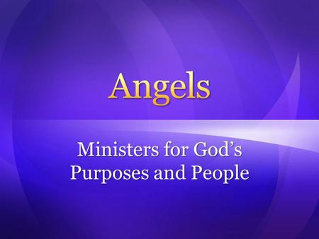 Ministers for God's Purposes and People. Angels look like people with wings Angels look like people with wings Angels are passive creatures Angels are.