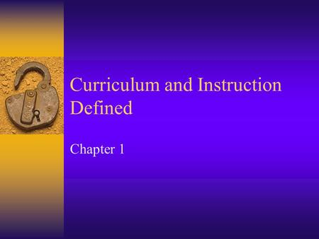 Curriculum and Instruction Defined