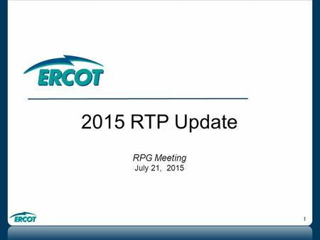 1 2015 RTP Update RPG Meeting July 21, 2015. 2 2015 RTP update  Reliability analysis for the contingencies where load shed is not allowed is complete.