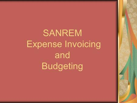 SANREM Expense Invoicing and Budgeting. John Lipovsky Program Coordination Assistant Manage sub-award finances from setup to closeout. Process invoices,