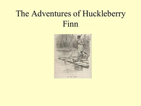 "The Adventures of Huckleberry Finn. Chapters 1-4 Motif: a recurring image or symbol throughout a work of literature Death and Loneliness: ""I felt so."