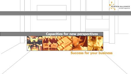 Success for your business Capacities for new perspectives.