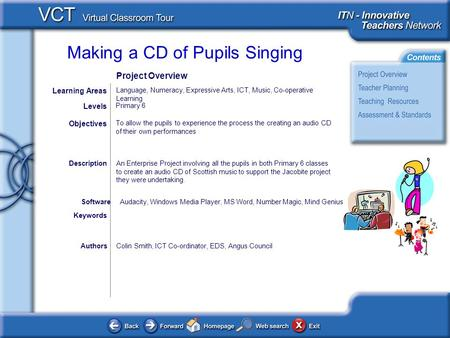 Making a CD of Pupils Singing AuthorsColin Smith, ICT Co-ordinator, EDS, Angus Council To allow the pupils to experience the process the creating an audio.