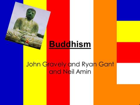 Buddhism John Gravely and Ryan Gant and Neil Amin.