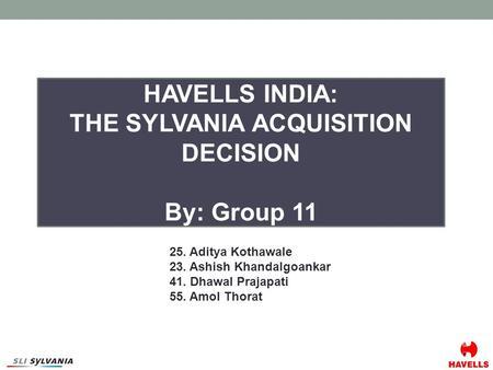 Havells india the sylvania acquistion decision