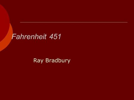 Fahrenheit 451 Ray Bradbury The act of writing is, for me, like a fever -- something I must do. And it seems I always have some new fever developing,