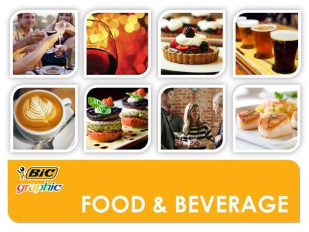 FOOD & BEVERAGE. WHO MIGHT USE THESE PRODUCTS?  Restaurants  Grocery Stores  Coffee Shops  Concessions  Labeling and Packaging  Food and Beverage.
