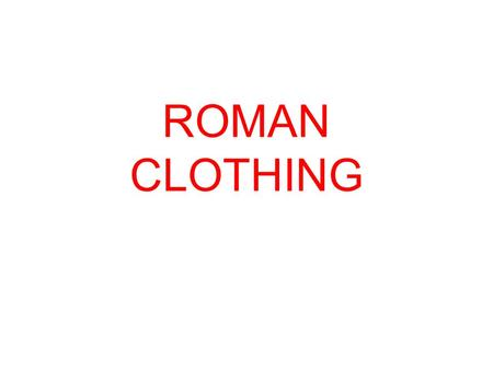 ROMAN CLOTHING. STOLA and PALLA   The stola was a long, pleated dress, worn over an.