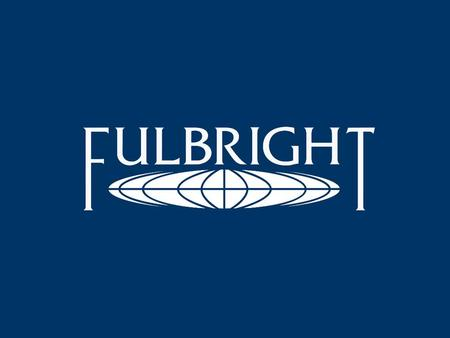 An Introduction to Fulbright Scholar Grants for U.S. Faculty and Professionals.