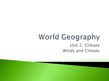 Unit 2: Climate Winds and Climate
