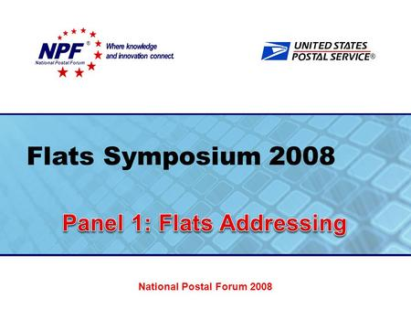 ® Flats Symposium 2008 National Postal Forum ® National Postal Forum 2008.