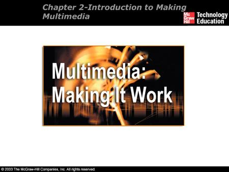 Chapter 2-Introduction to Making Multimedia. Overview Stages of a multimedia project. Requirements for a multimedia project.