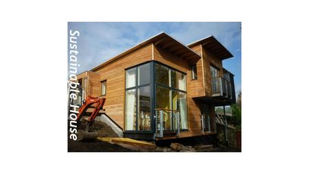Sustainable House. Passive Solar Design. Passive solar design is the process of designing and orientating new buildings or modifying existing ones to.