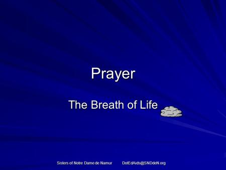 Sisters of Notre Dame de Namur Prayer The Breath of Life.