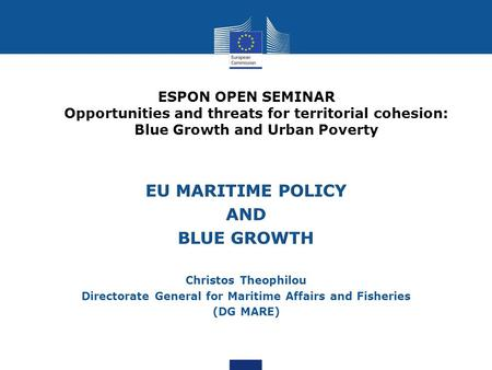 ESPON OPEN SEMINAR Opportunities and threats for territorial cohesion: Blue Growth and Urban Poverty.