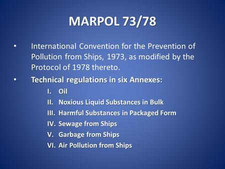 MARPOL 73/78 International Convention for the Prevention of Pollution from Ships, 1973, as modified by the Protocol of 1978 thereto. Technical regulations.