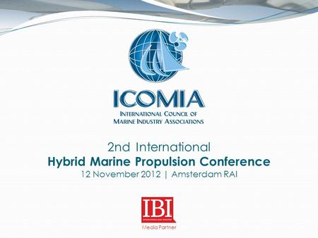 2nd International Hybrid Marine Propulsion Conference 12 November 2012 | Amsterdam RAI Media Partner.