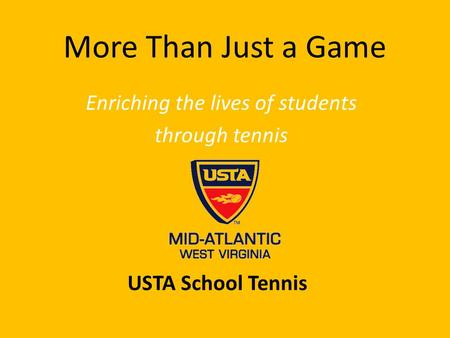 More Than Just a Game Enriching the lives of students through tennis USTA School Tennis.