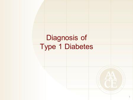 Diagnosis of Type 1 Diabetes