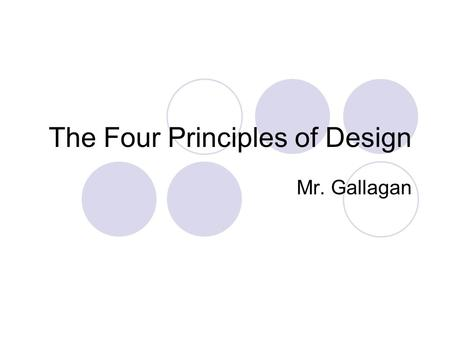 The Four Principles of Design Mr. Gallagan. Whad does fishing have to do with design?