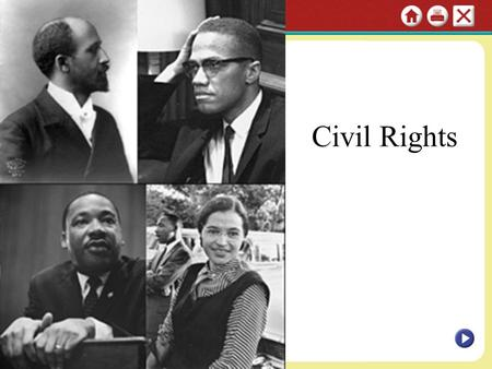 Civil Rights. Activism, new legislation, and the Supreme Court advance equal rights for African Americans. But disagreements among civil rights groups.