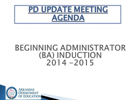BEGINNING ADMINISTRATOR (BA) INDUCTION 2014 -2015.