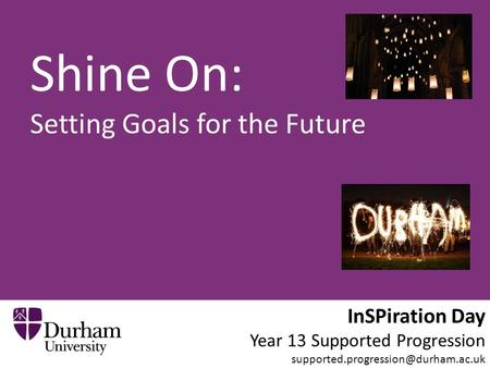 InSPiration Day Year 13 Supported Progression Shine On: Setting Goals for the Future.
