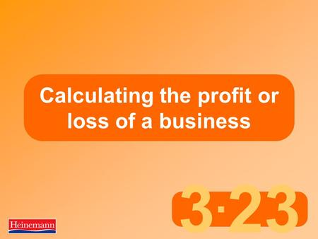 3. 23 Calculating the profit or loss of a business.