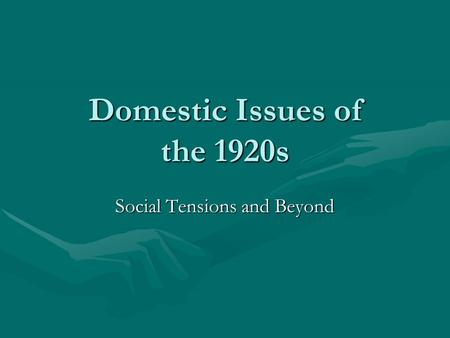 Domestic Issues of the 1920s Social Tensions and Beyond.