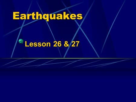 Earthquakes Lesson 26 & 27 Revision Words & phrases: a large number of buildings the number of people who lost homes reached as many as … the electricity.