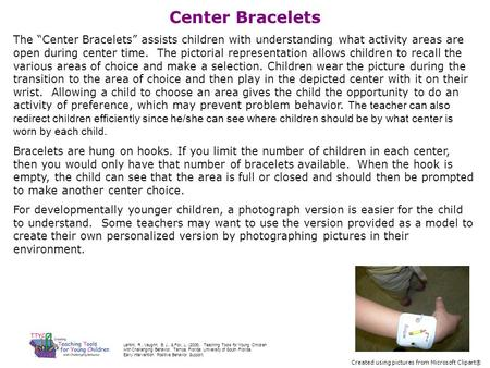 "Center Bracelets The ""Center Bracelets"" assists children with understanding what activity areas are open during center time. The pictorial representation."