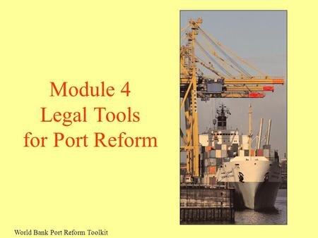 Module 4 Legal Tools for Port Reform.