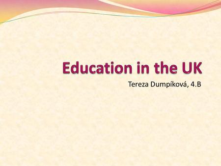Tereza Dumpíková, 4.B. for children under 5 years nursery school children's centre childminder.