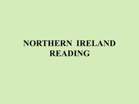 NORTHERN IRELAND READING. Irish, people, patron, emblem, shamrock, flag, northern, capital, speak, saint, Ireland, Patric.