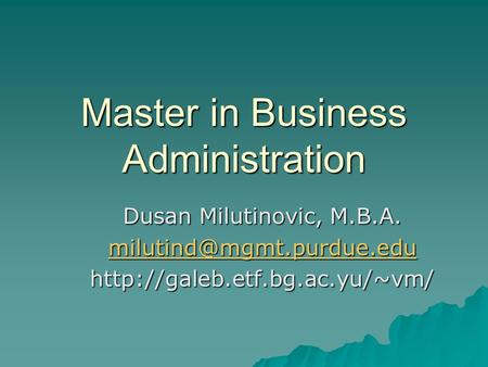 Master in Business Administration Dusan Milutinovic, M.B.A.