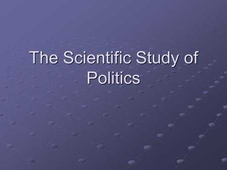 The Scientific Study of Politics. Agenda Recap What is a science? Challenges of research in social science Discussion Guest Speaker.