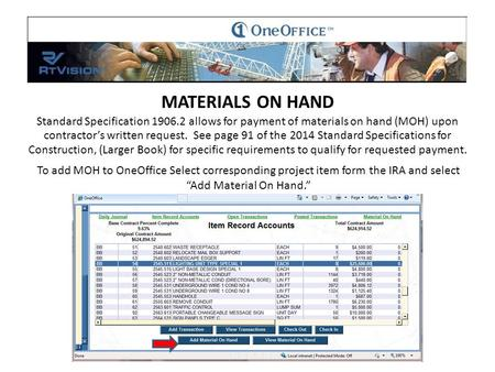 MATERIALS ON HAND Standard Specification 1906.2 allows for payment of materials on hand (MOH) upon contractor's written request. See page 91 of the 2014.