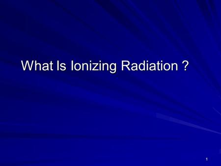 1 What Is Ionizing Radiation ?. 2 Electromagnetic Spectrum.