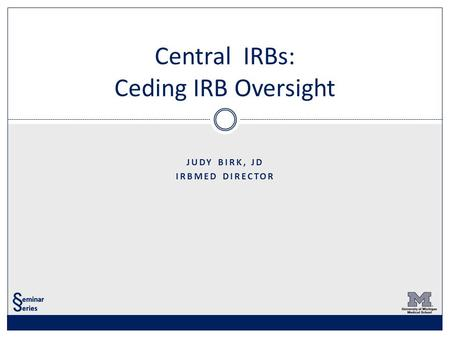 Central IRBs: Ceding IRB Oversight