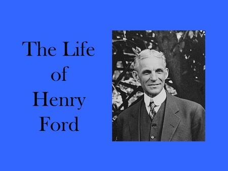 Henry Ford By Paul Yamane Why Is Henry Ford Is One Of