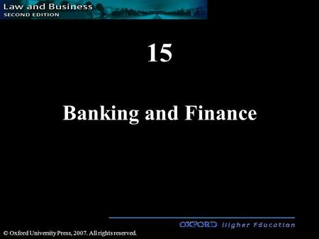 15 Banking and Finance © Oxford University Press, 2007. All rights reserved.