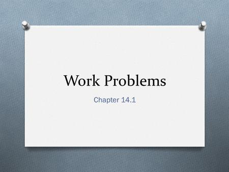 Work Problems Chapter 14.1.