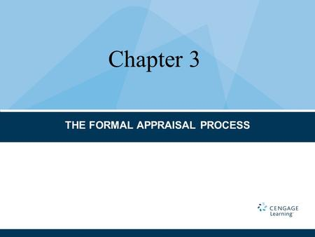THE FORMAL APPRAISAL PROCESS Chapter 3. CHAPTER TERMS AND CONCEPTS Appraisal process Appraisal report Assignment conditions Client Contractual conditions.
